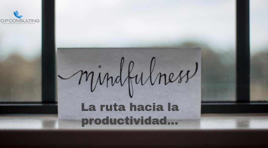 Mindfulness… ¡Ruta hacia la productividad!