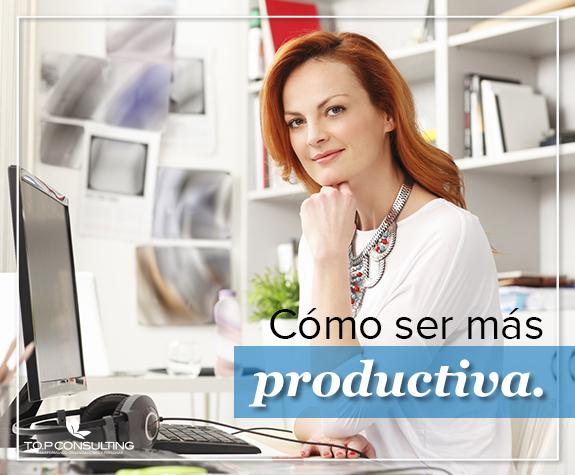 ¿Cómo ser más productivos?